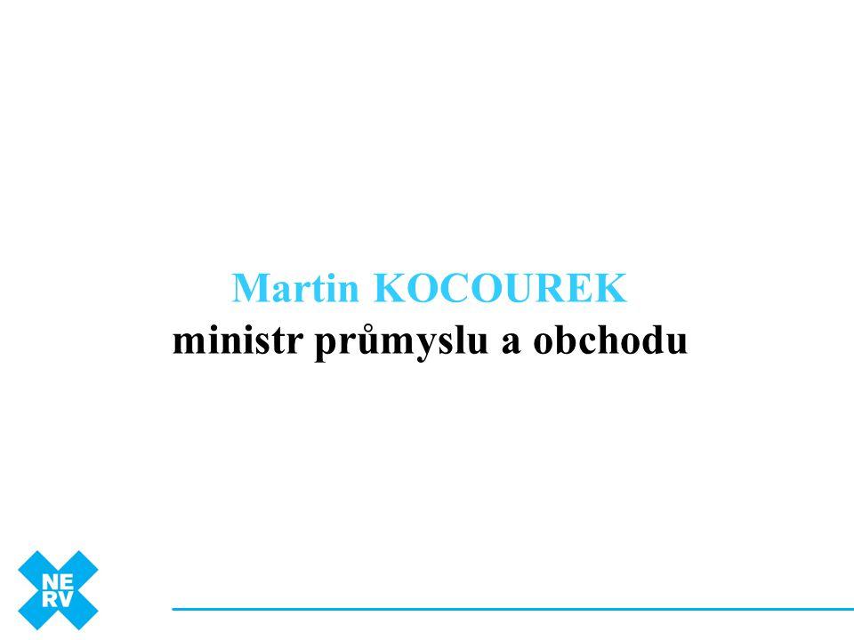 Martin KOCOUREK ministr průmyslu a obchodu