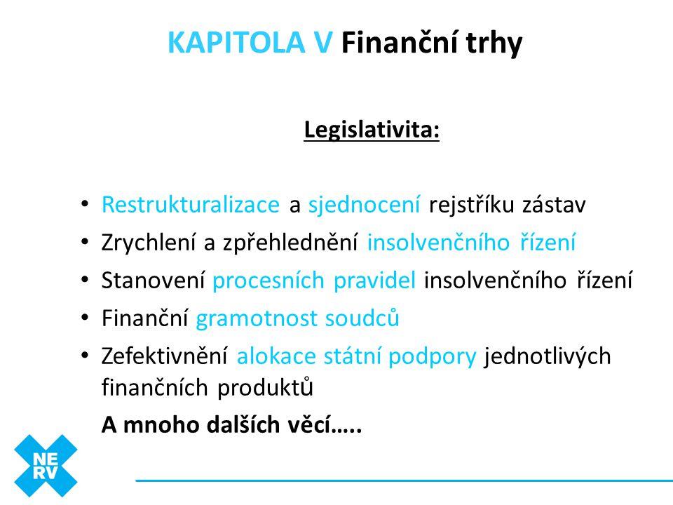 Legislativita: • Restrukturalizace a sjednocení rejstříku zástav • Zrychlení a zpřehlednění insolvenčního řízení • Stanovení procesních pravidel insol