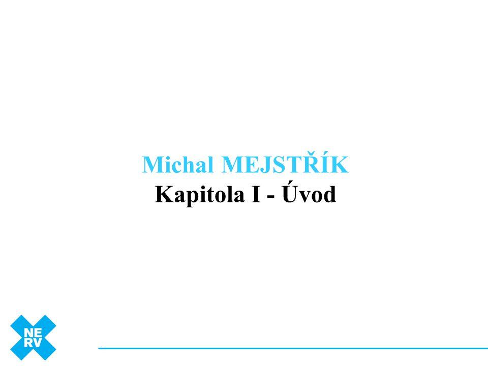 Michal MEJSTŘÍK Kapitola I - Úvod
