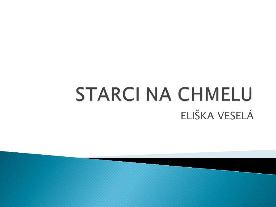  Starci na chmelu je nejslavnější český filmový muzikál, natočený režisérem Ladislavem Rychmanem v roce 1964.