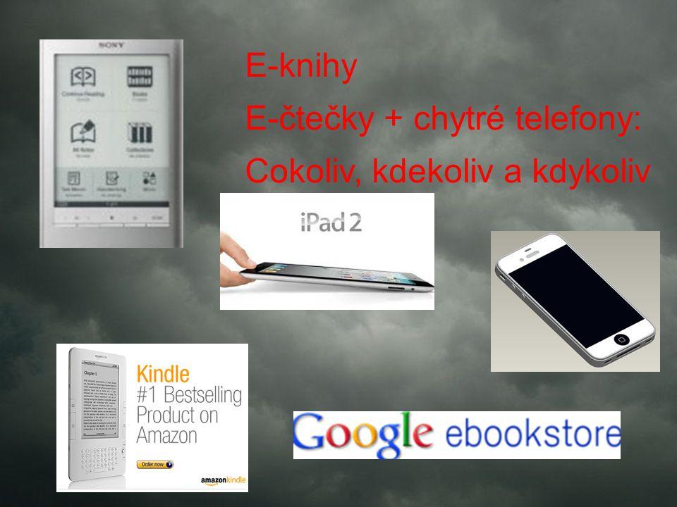 E-knihy E-čtečky + chytré telefony: Cokoliv, kdekoliv a kdykoliv