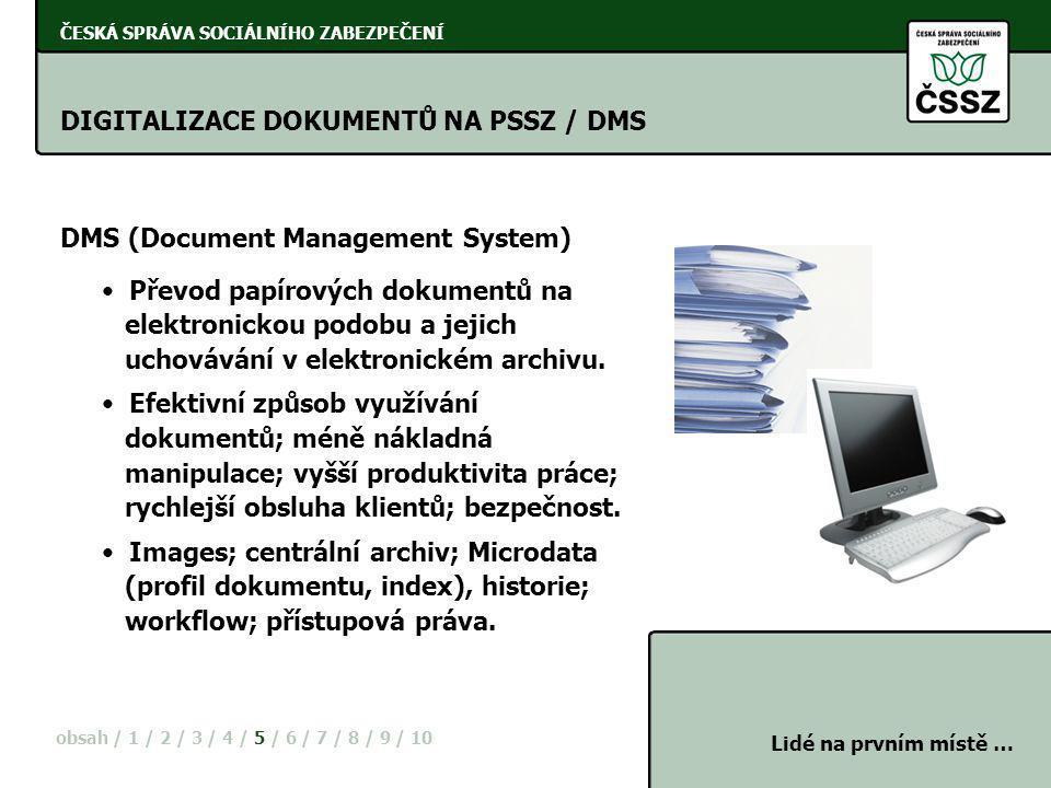 ČESKÁ SPRÁVA SOCIÁLNÍHO ZABEZPEČENÍ DIGITALIZACE DOKUMENTŮ NA PSSZ / DMS DMS (Document Management System) obsah / 1 / 2 / 3 / 4 / 5 / 6 / 7 / 8 / 9 /