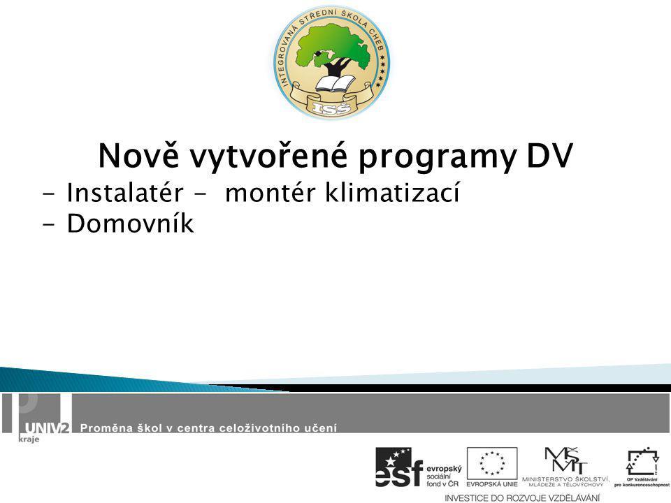 Nově vytvořené programy DV -Instalatér - montér klimatizací -Domovník