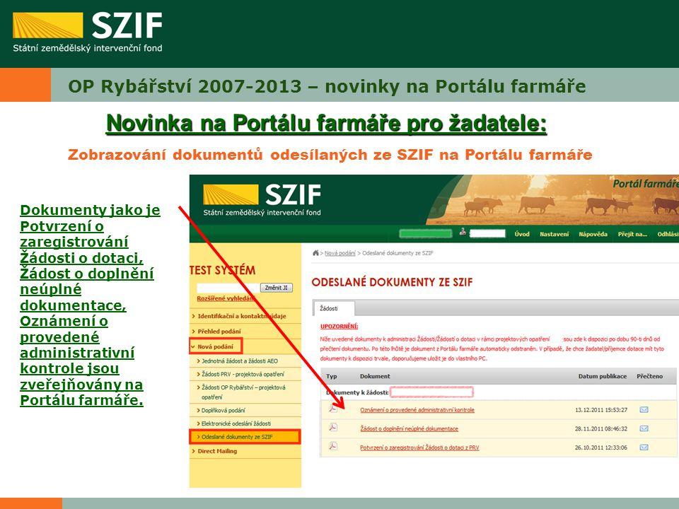 OP Rybářství 2007-2013 – novinky na Portálu farmáře Dokumenty jako je Potvrzení o zaregistrování Žádosti o dotaci, Žádost o doplnění neúplné dokumenta