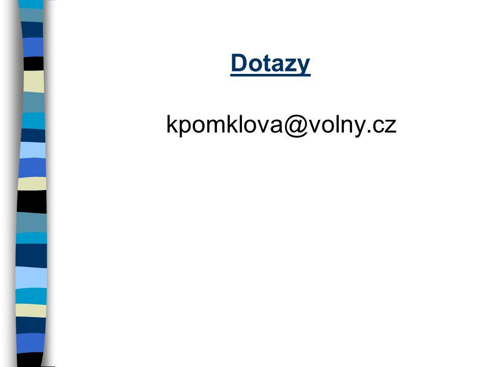 Dotazy kpomklova@volny.cz