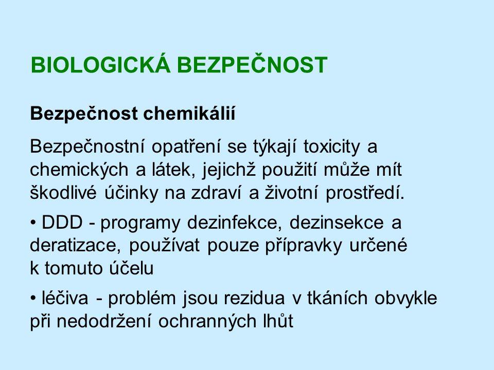 BIOLOGICKÁ BEZPEČNOST Bezpečnost chemikálií Bezpečnostní opatření se týkají toxicity a chemických a látek, jejichž použití může mít škodlivé účinky na