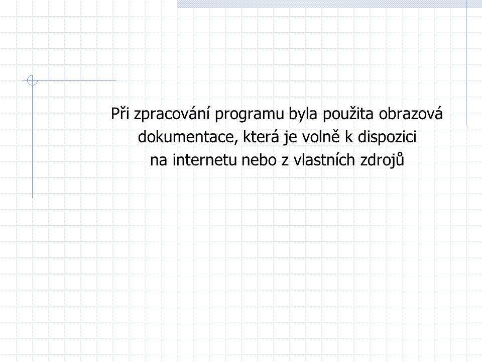 Při zpracování programu byla použita obrazová dokumentace, která je volně k dispozici na internetu nebo z vlastních zdrojů