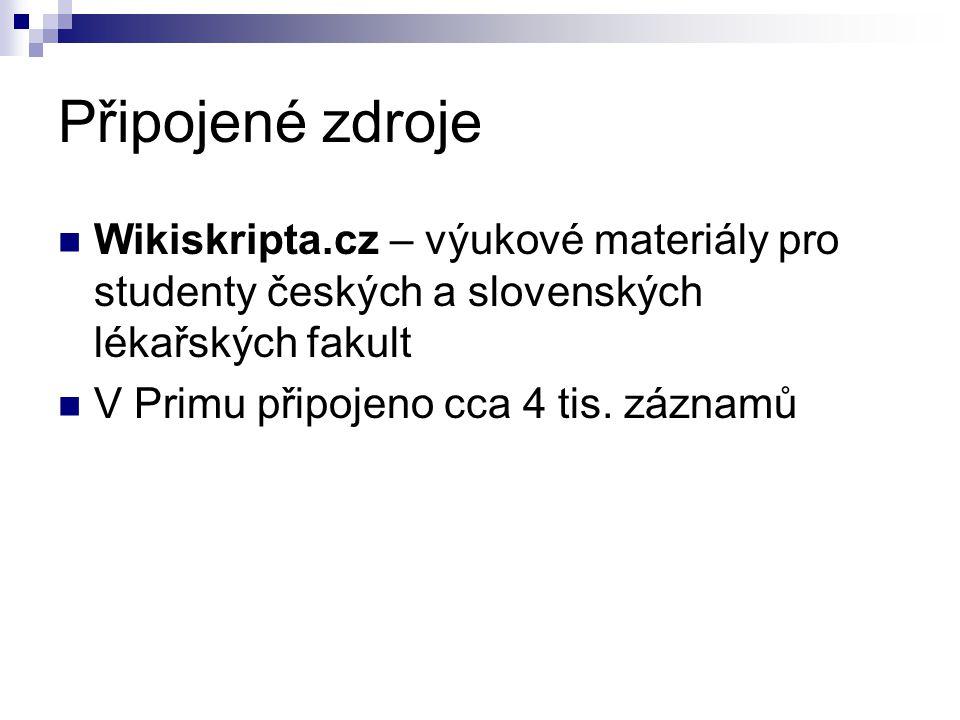 Připojené zdroje  Wikiskripta.cz – výukové materiály pro studenty českých a slovenských lékařských fakult  V Primu připojeno cca 4 tis. záznamů