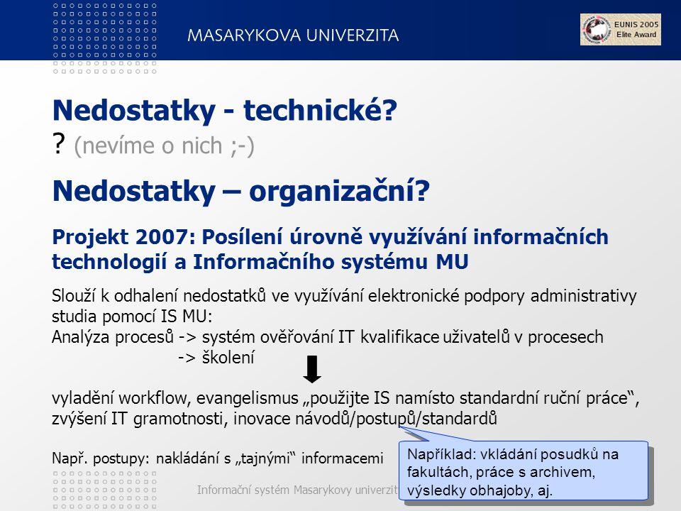 Informační systém Masarykovy univerzity (IS MU) Nedostatky - technické.