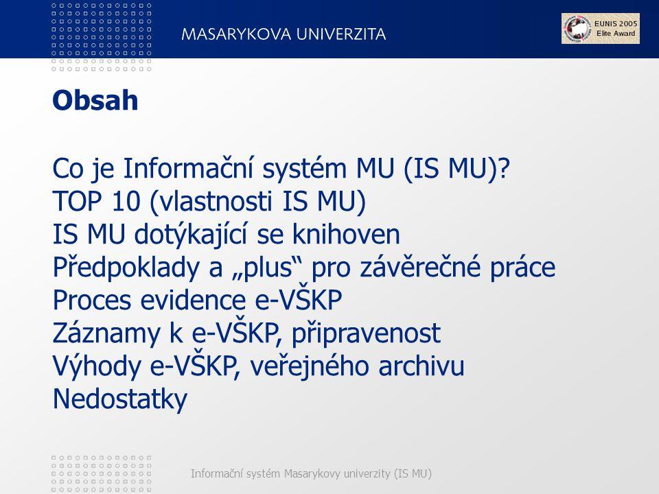 Informační systém Masarykovy univerzity (IS MU) Co je IS MU.