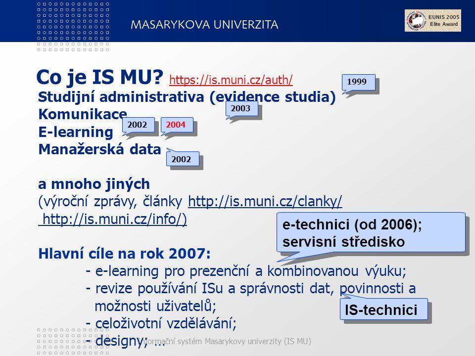Informační systém Masarykovy univerzity (IS MU) TOP 10 (vlastnosti IS MU) 1.