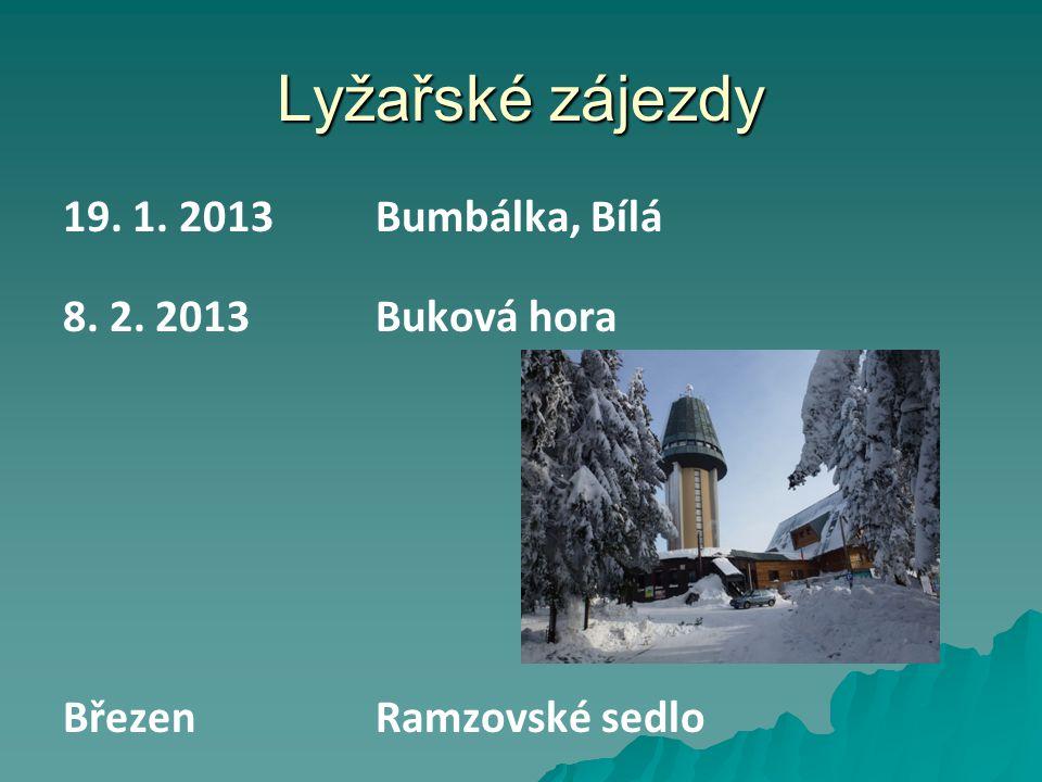Lyžařské zájezdy 19. 1. 2013Bumbálka, Bílá 8. 2. 2013 Buková hora BřezenRamzovské sedlo