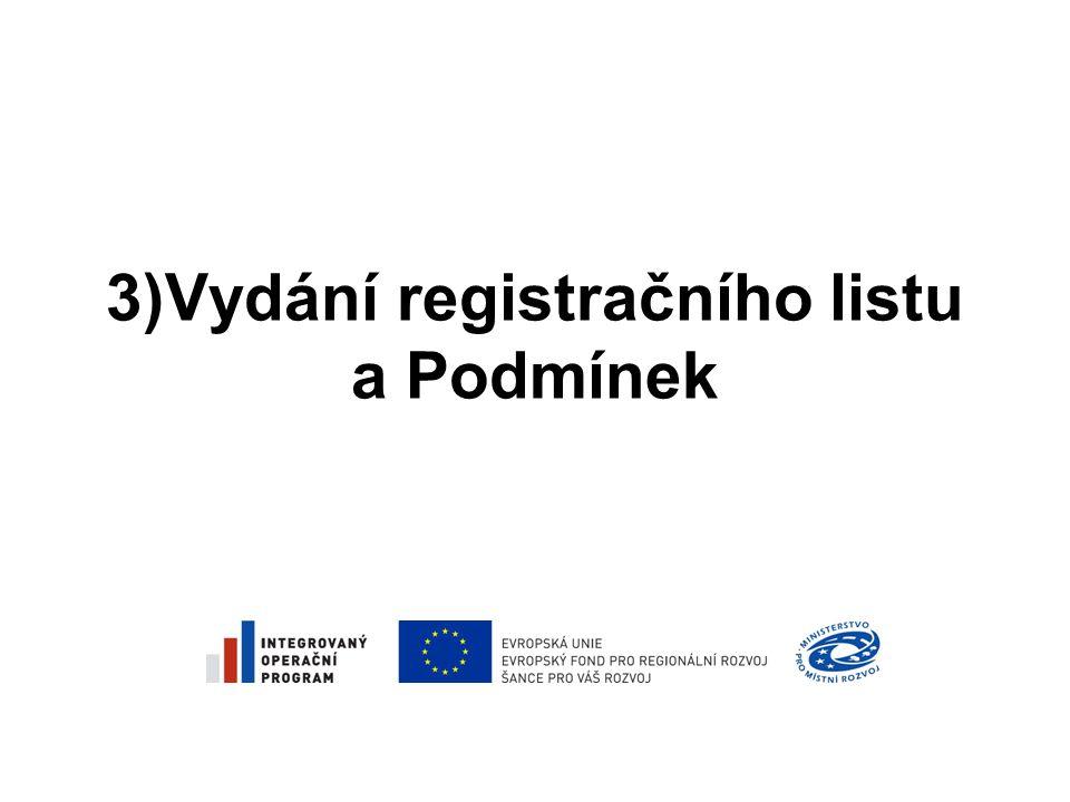 3)Vydání registračního listu a Podmínek