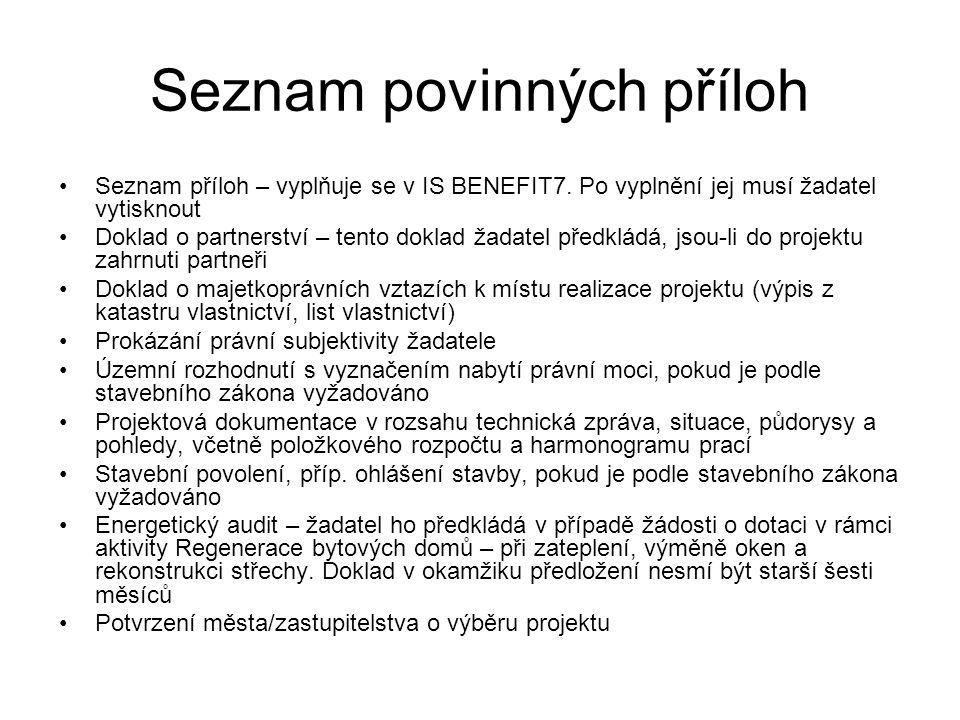 Seznam povinných příloh •Seznam příloh – vyplňuje se v IS BENEFIT7.
