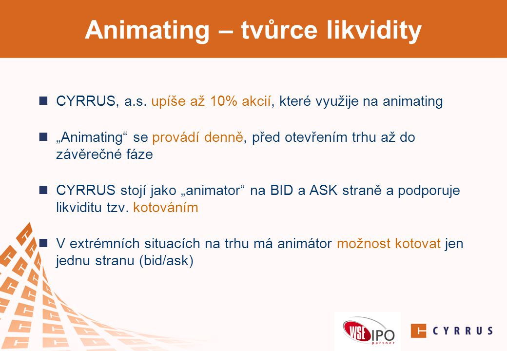 Animating – tvůrce likvidity  CYRRUS, a.s.