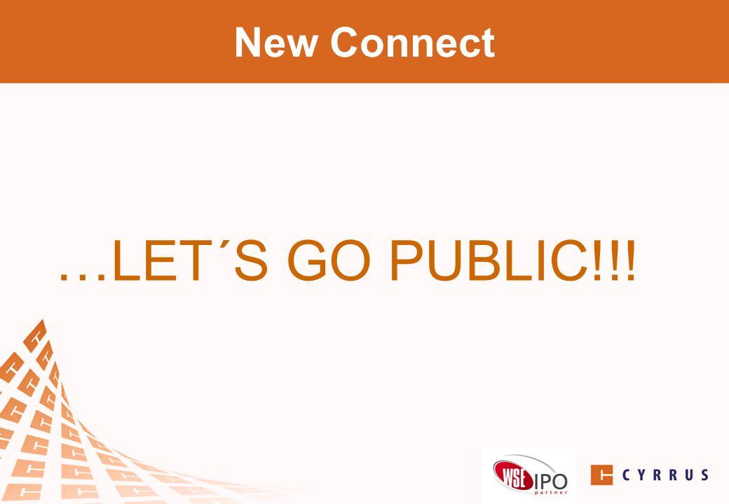 New Connect …LET´S GO PUBLIC!!!