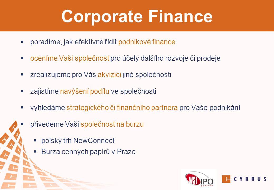 Corporate Finance  poradíme, jak efektivně řídit podnikové finance  oceníme Vaši společnost pro účely dalšího rozvoje či prodeje  zrealizujeme pro