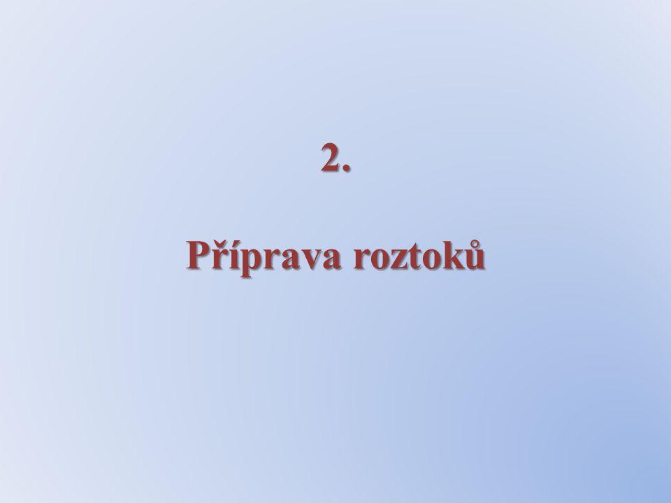 2. Příprava roztoků