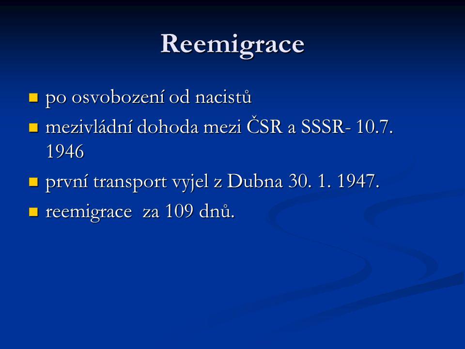Reemigrace  po osvobození od nacistů  mezivládní dohoda mezi ČSR a SSSR- 10.7.