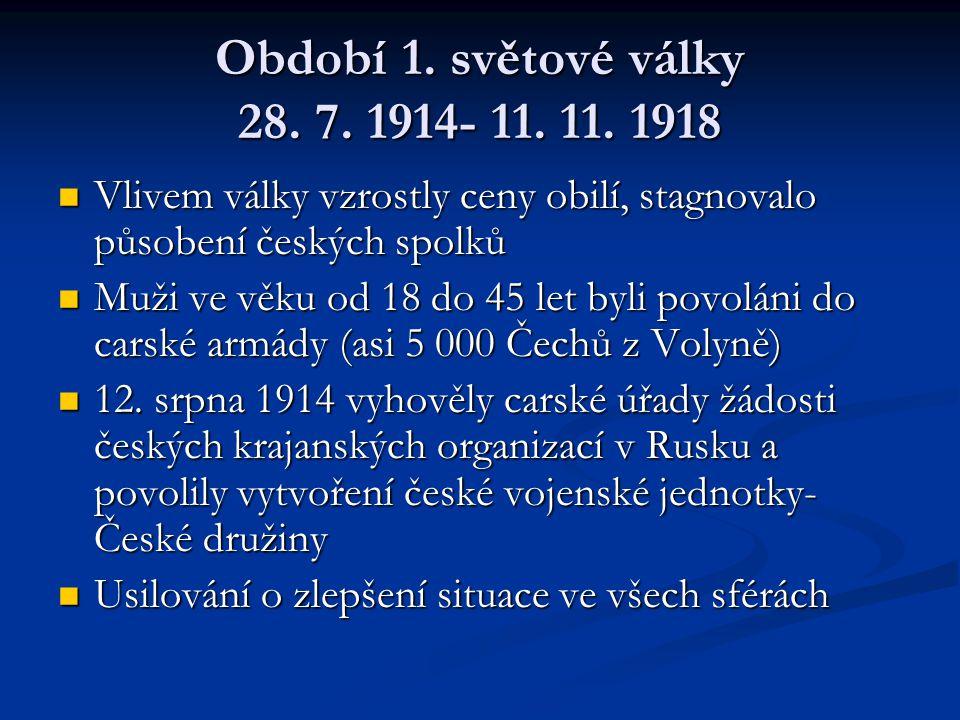 Období 1.světové války 28. 7. 1914- 11. 11.