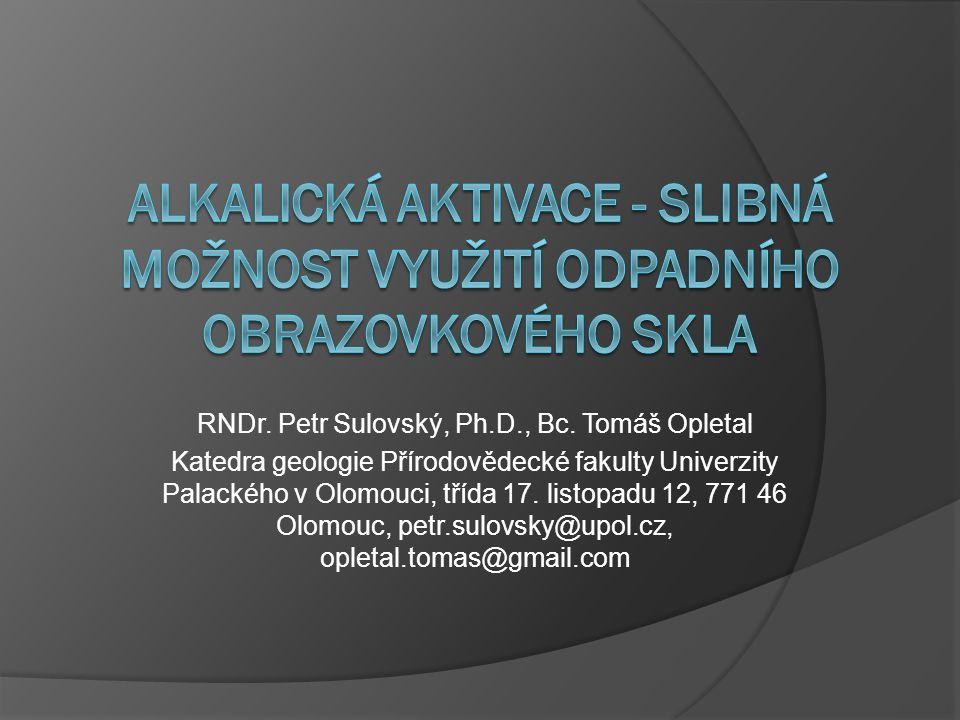 RNDr. Petr Sulovský, Ph.D., Bc. Tomáš Opletal Katedra geologie Přírodovědecké fakulty Univerzity Palackého v Olomouci, třída 17. listopadu 12, 771 46