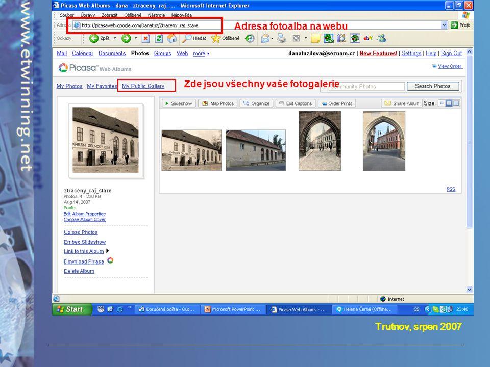 Trutnov, srpen 2007 Adresa fotoalba na webu Zde jsou všechny vaše fotogalerie