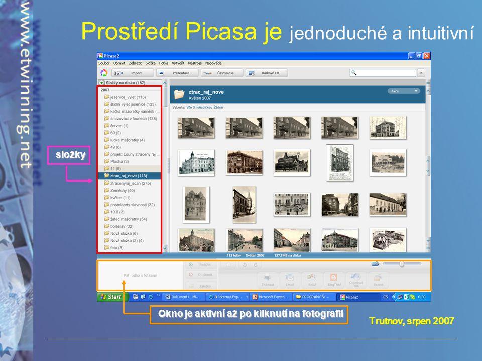 Trutnov, srpen 2007 Prostředí Picasa je jednoduché a intuitivnísložky Okno je aktivní až po kliknutí na fotografii
