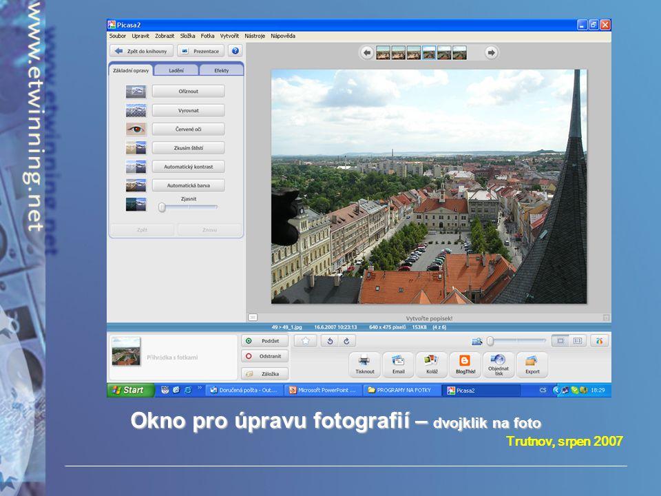 Trutnov, srpen 2007 Okno pro úpravu fotografií – dvojklik na foto