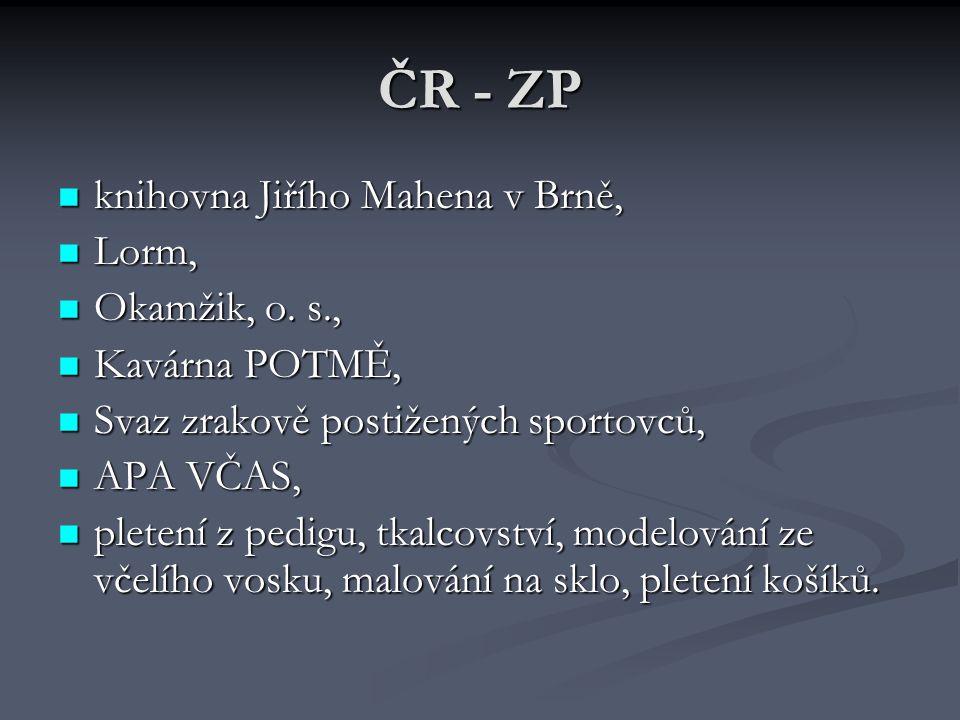 ČR - ZP  knihovna Jiřího Mahena v Brně,  Lorm,  Okamžik, o.