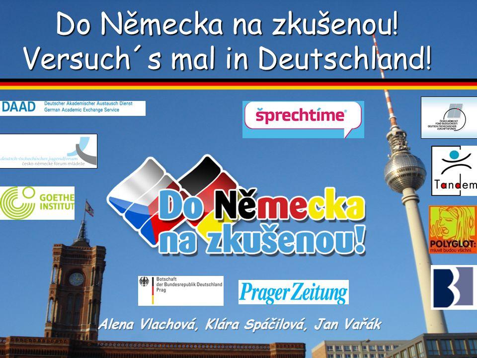 Do Německa na zkušenou! Versuch´s mal in Deutschland! Alena Vlachová, Klára Spáčilová, Jan Vařák