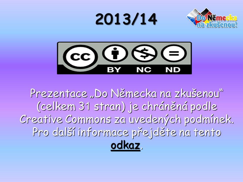 """2013/14 Prezentace """"Do Německa na zkušenou (celkem 3 1 stran) je chráněná podle Creative Commons za uvedených podmínek."""