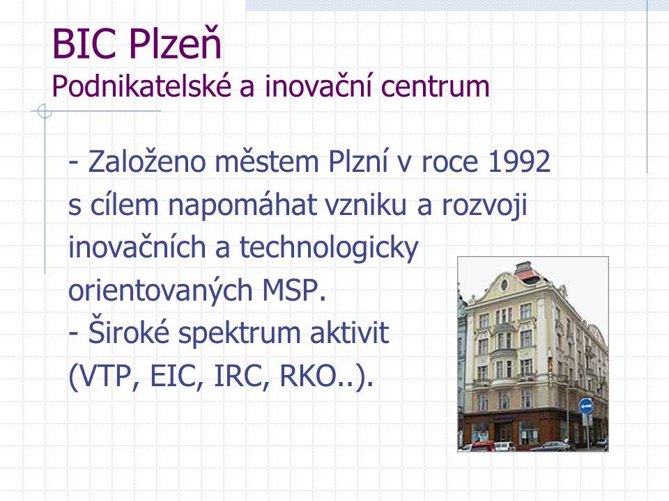 BIC Plzeň Podnikatelské a inovační centrum - Založeno městem Plzní v roce 1992 s cílem napomáhat vzniku a rozvoji inovačních a technologicky orientova