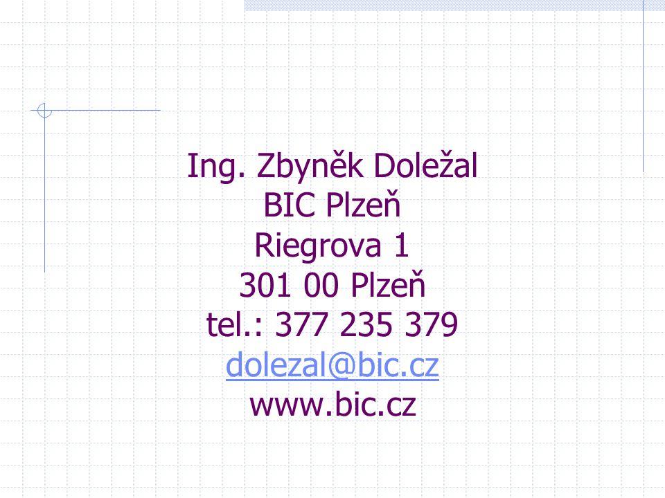 Ing. Zbyněk Doležal BIC Plzeň Riegrova 1 301 00 Plzeň tel.: 377 235 379 dolezal@bic.cz www.bic.cz dolezal@bic.cz