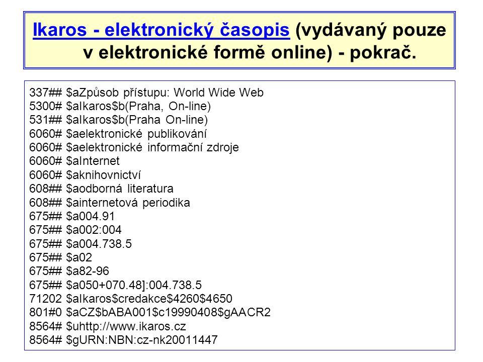 Ikaros - elektronický časopisIkaros - elektronický časopis (vydávaný pouze v elektronické formě online) - pokrač.