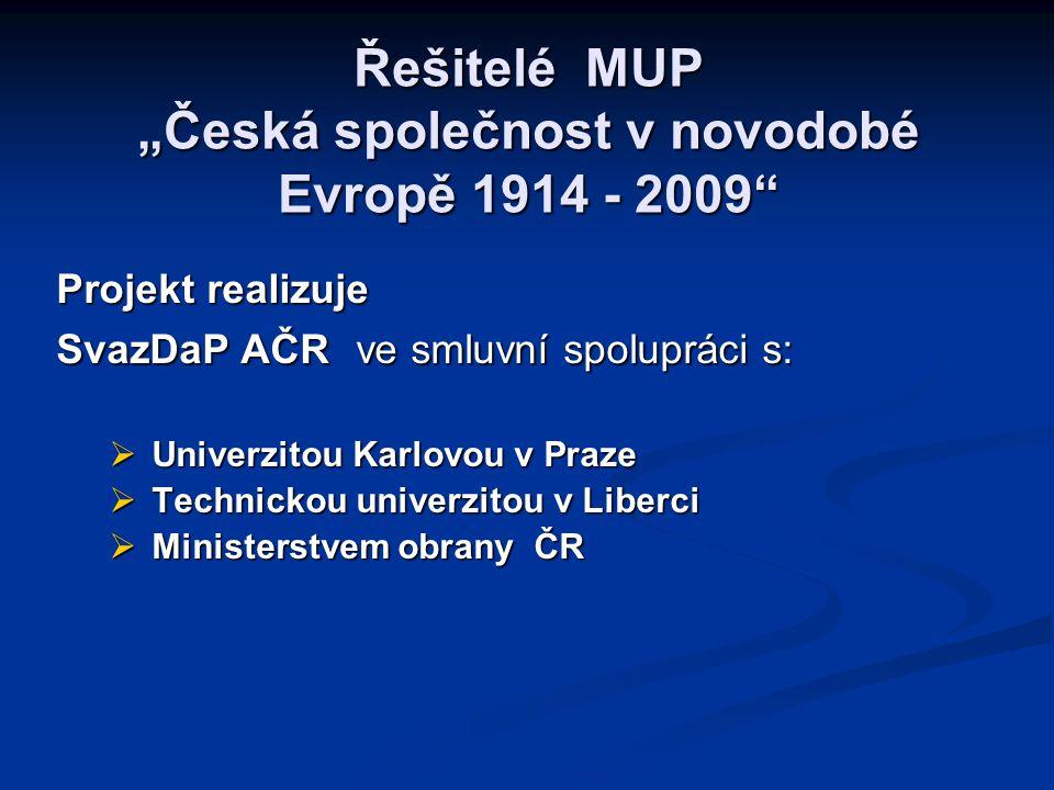 Struktura obsahu MUP  Etapa 1914 – 2009 je rozdělena do 11 dějinných období (1914-1918, 1918- 1929 … 2004 - 2009).