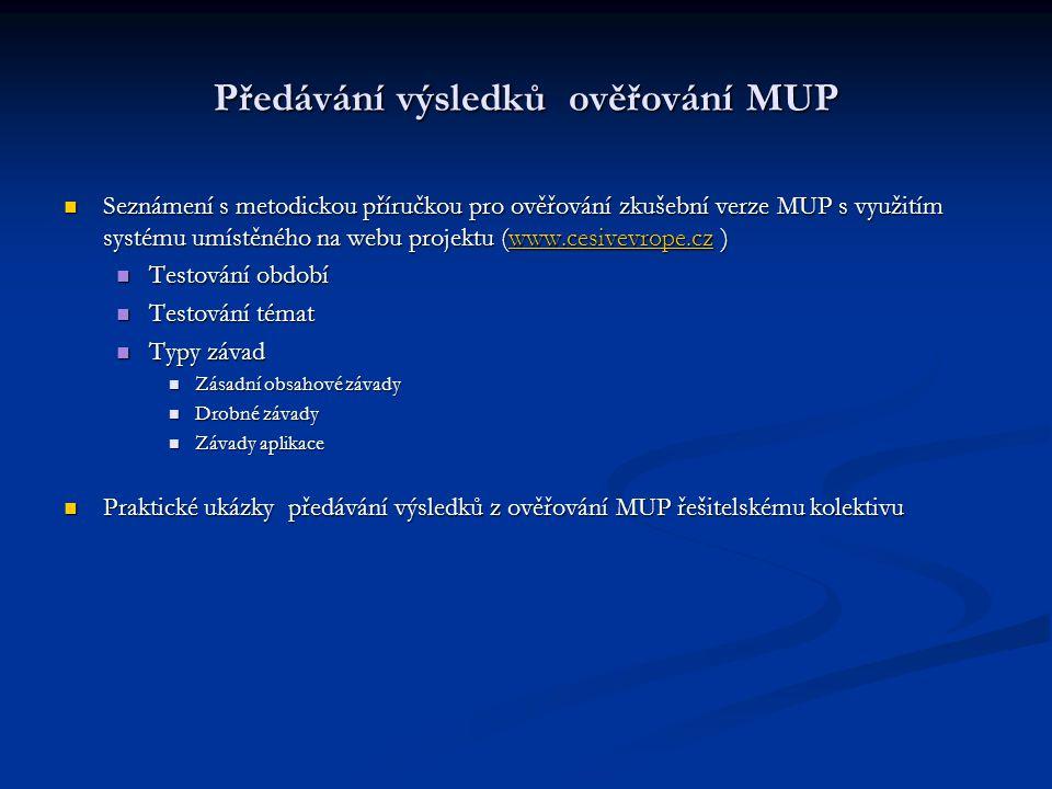 Informace o využití MUP ve výuce  Naskenovaná stránka třídní knihy s datem využití MUP v konkrétní třídě  Stránka třídní knihy s datem využití MUP v konkrétní třídě ofotografovaná digitálním fotoaparátem  Seznam žáků přítomných při výuce s využitím MUP ověřený razítkem školy  Adresy