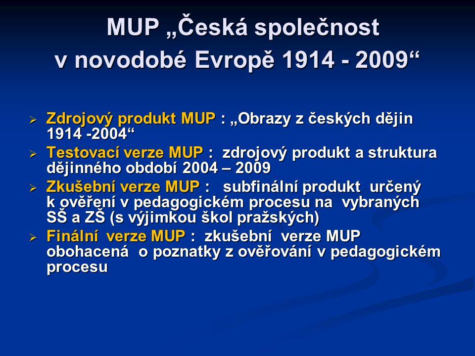 Harmonogram realizace projektu   Výroba testovací verze (TV) MUP a příprava podkladů pro výrobu zkušební verze (ZV) MUP – 1.