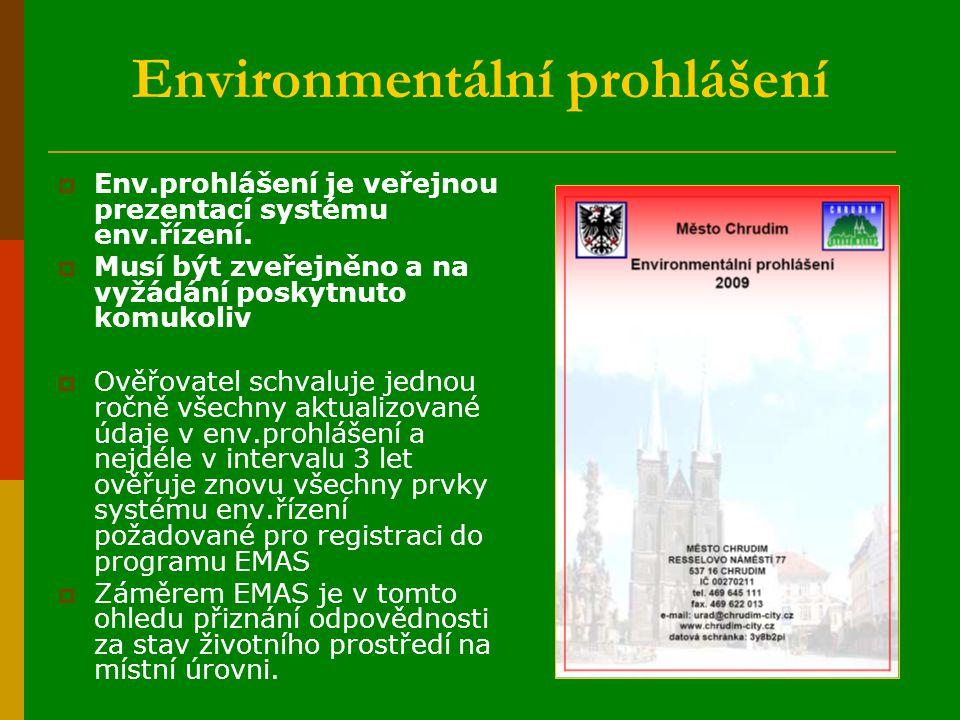 Environmentální prohlášení  Env.prohlášení je veřejnou prezentací systému env.řízení.