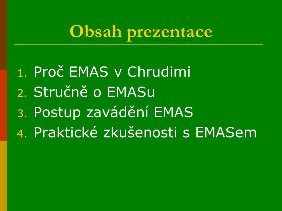 Obsah prezentace 1. Proč EMAS v Chrudimi 2. Stručně o EMASu 3.