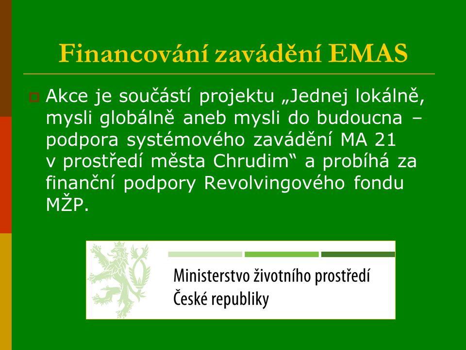 """Financování zavádění EMAS  Akce je součástí projektu """"Jednej lokálně, mysli globálně aneb mysli do budoucna – podpora systémového zavádění MA 21 v prostředí města Chrudim a probíhá za finanční podpory Revolvingového fondu MŽP."""