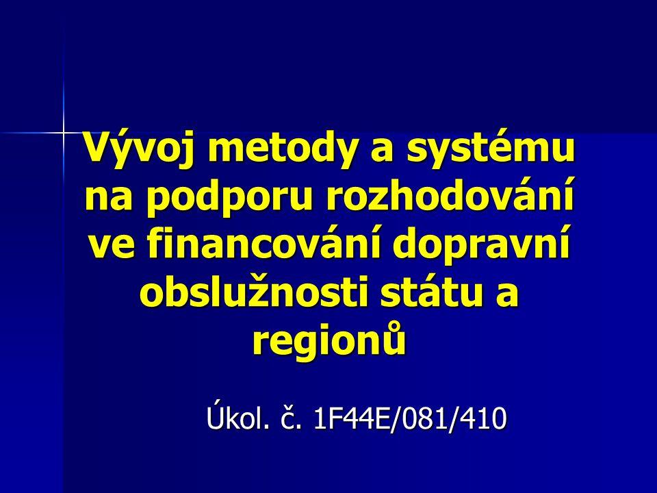 Vývoj metody a systému na podporu rozhodování ve financování dopravní obslužnosti státu a regionů Úkol.
