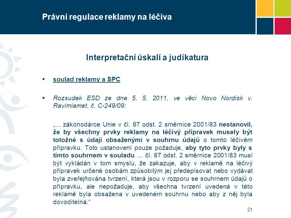 Právní regulace reklamy na léčiva Interpretační úskalí a judikatura  soulad reklamy a SPC  Rozsudek ESD ze dne 5. 5. 2011, ve věci Novo Nordisk v. R