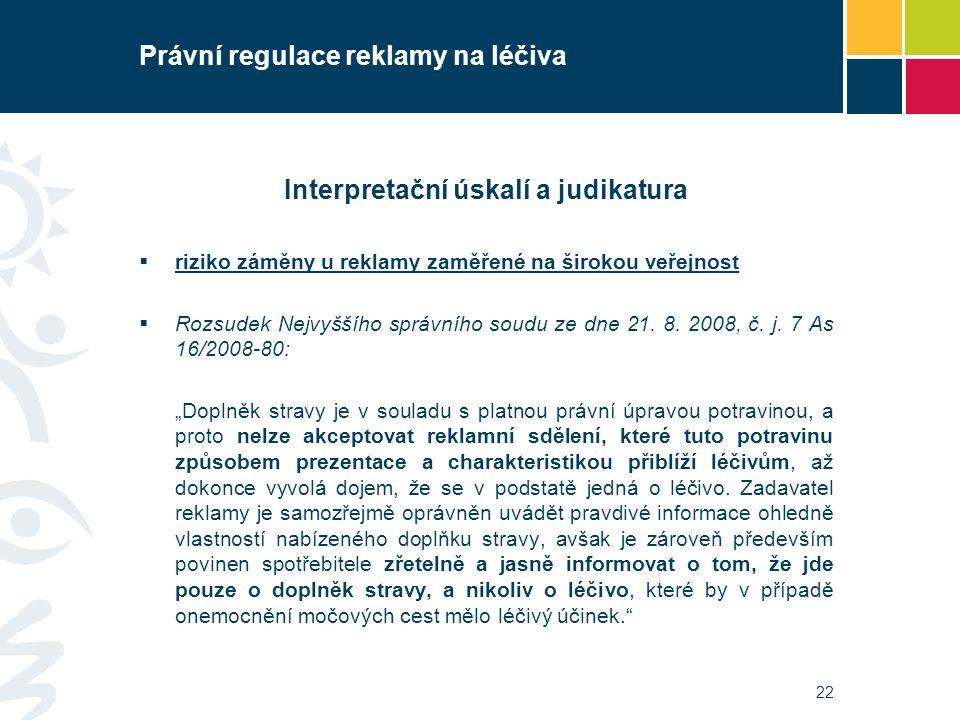 Právní regulace reklamy na léčiva Interpretační úskalí a judikatura  riziko záměny u reklamy zaměřené na širokou veřejnost  Rozsudek Nejvyššího sprá