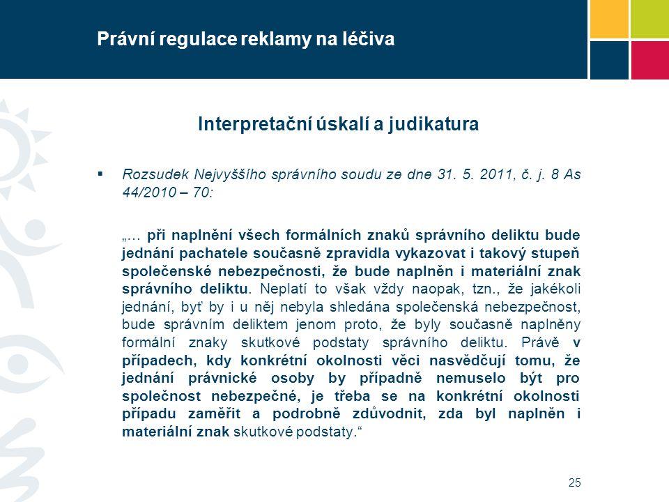 Právní regulace reklamy na léčiva Interpretační úskalí a judikatura  Rozsudek Nejvyššího správního soudu ze dne 31. 5. 2011, č. j. 8 As 44/2010 – 70: