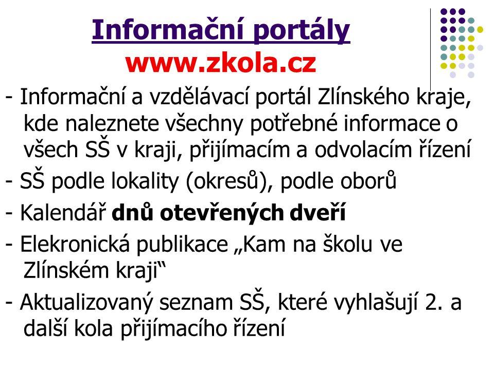 Informační portály www.zkola.cz - Informační a vzdělávací portál Zlínského kraje, kde naleznete všechny potřebné informace o všech SŠ v kraji, přijíma