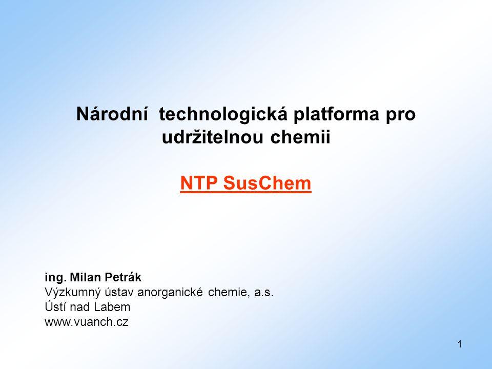 2 Technologická platforma SusChem Obsah prezentace: • Evropské technologické platformy • Technologická platforma pro udržitelný rozvoj chemie SusChem • Česká technologická platforma (ČTP) • Vize ČTP