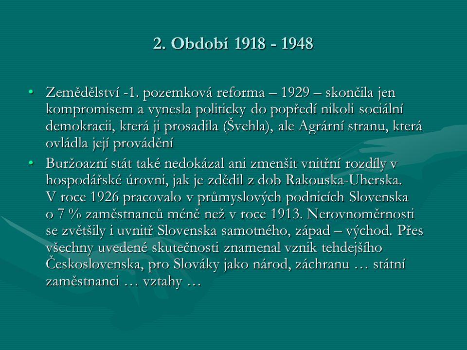 2.Období 1918 - 1948 •Zemědělství -1.