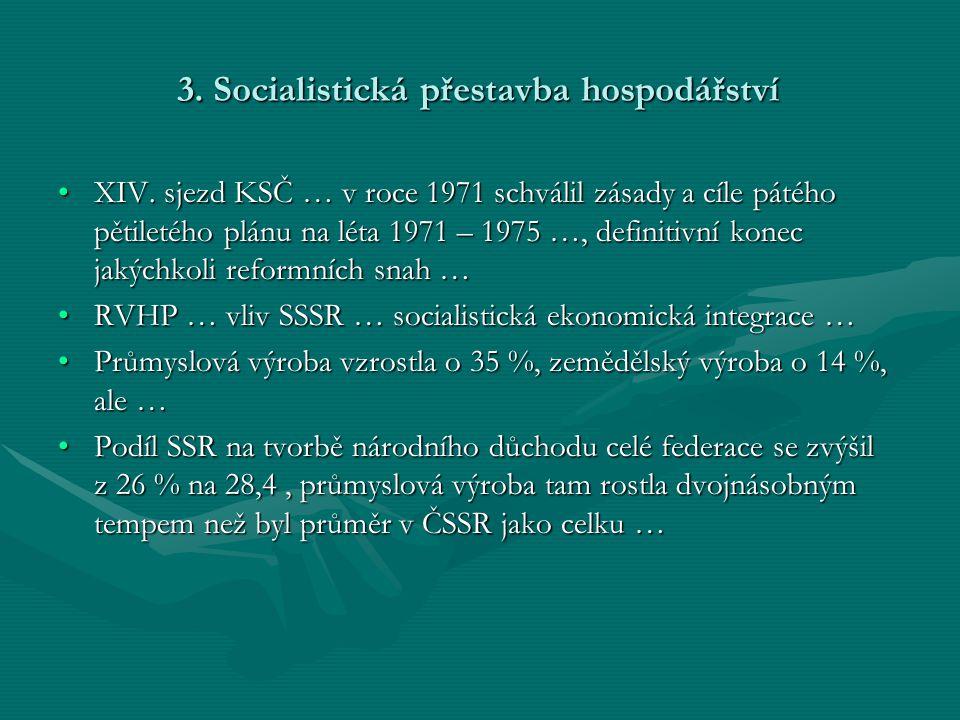 3.Socialistická přestavba hospodářství •XIV.