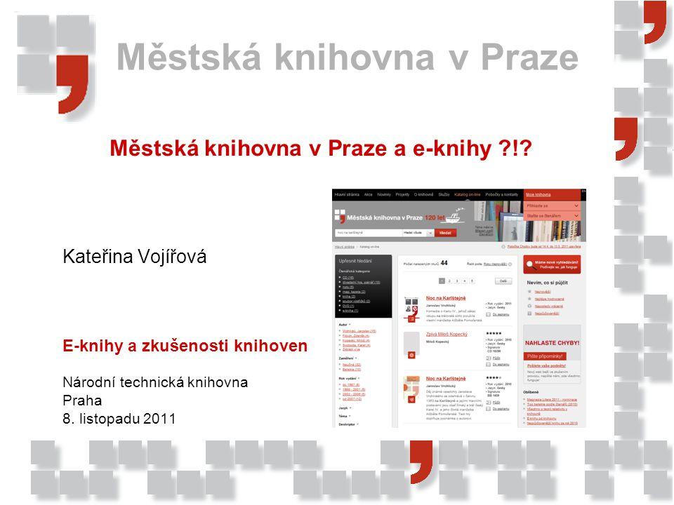 Městská knihovna v Praze Městská knihovna v Praze a e-knihy ?!.