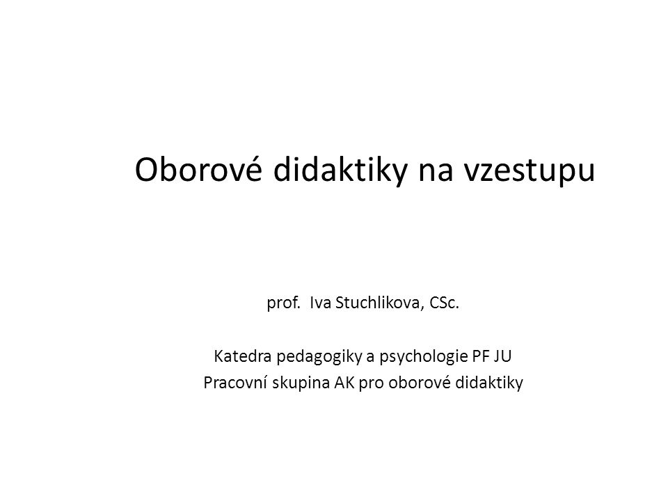 Oborové didaktiky na vzestupu prof.Iva Stuchlikova, CSc.